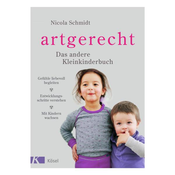 artgerecht - Das andere Kleinkinderbuch (Kösel) - Nicola Schmidt