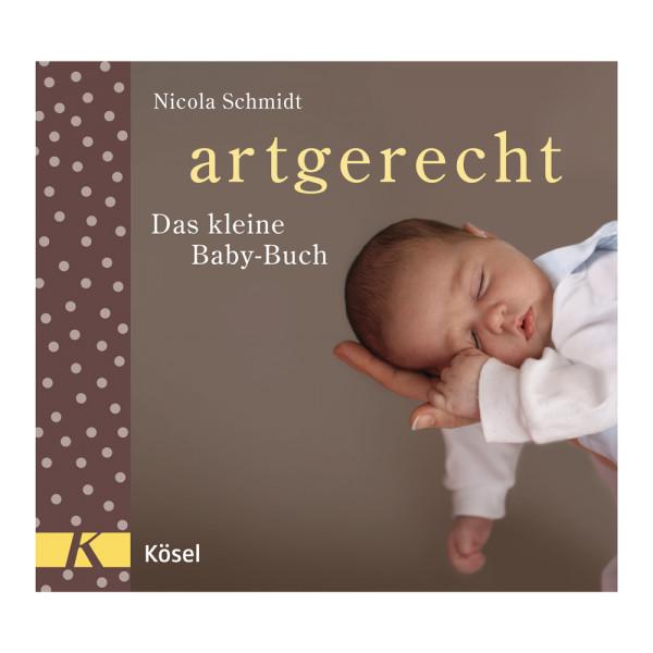 artgerecht - Das kleine Baby-Buch (Kösel) - Nicola Schmidt
