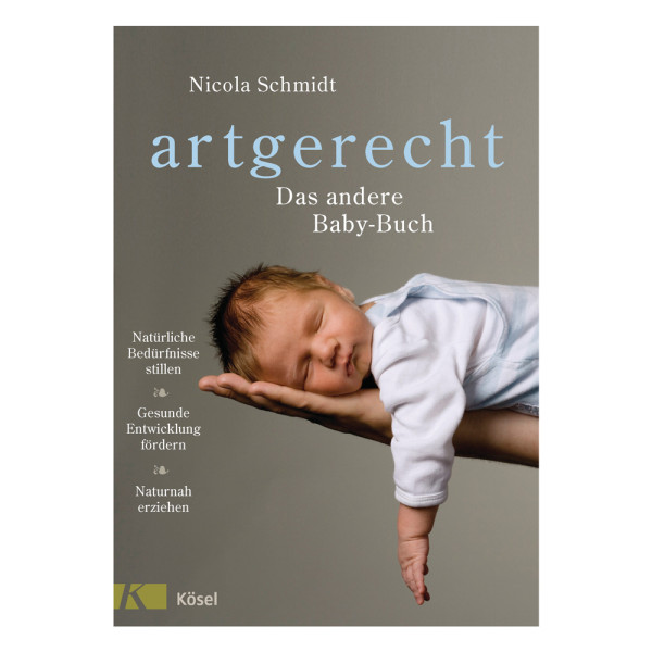 artgerecht - Das andere Baby-Buch (Kösel) - Nicola Schmidt